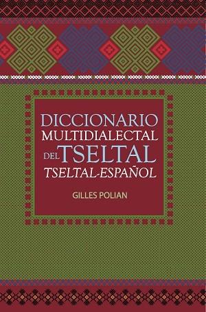 Un Diccionario en Línea para el Idioma Maya Tseltal